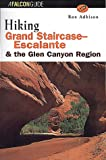 Adkison, Ron: Hiking: Grand Staircase-Escalante and the Glen Canyon Region