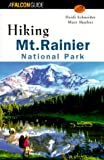 Schneider, Heidi: Hiking Mount Rainier National Park
