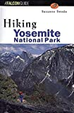 Swedo, Suzanne: FalconGuide Hiking Yosemite National Park: A Guide To Yosemite National Park's Greatest Hiking Adventures