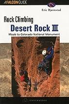 Rock climbing desert rock III : Moab to…
