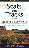 Halfpenny, James: Scats and Tracks of the Desert Southwest: A Field Guide to the Signs of 70 Wildlife Species