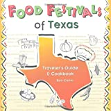 Carter, Bob: Food Festivals of Texas: Traveler's Guide and Cookbook