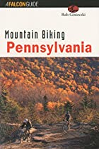 Mountain Biking Pennsylvania by Rob…