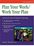Sherman, James R.: Plan Your Work/Work Your Plan: Secrets for More Productive Planning