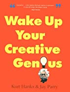 Wake Up Your Creative Genius by Kurt Hanks