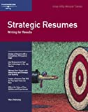 Mahoney, Marci: Strategic Resumes: Writing for Results