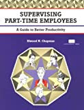 Chapman, Elwood: Crisp: Supervising Part-Time Employees: A Guide to Better Productivity (Crisp Fifty-Minute Books)