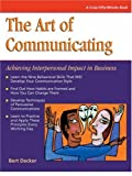 Decker, Bert: The Art of Communicating: Achieving Interpersonal Impact in Business