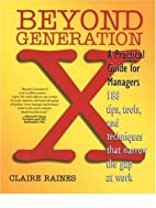 Beyond Generation X by Claire Raines