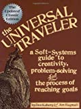 Koberg, Don: The Universal Traveler: A Soft-Systems Guide to Creativity, Problem-Solving, and the Process of Reaching Goals