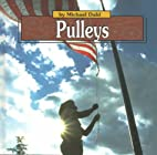 Pulleys (Simple Machines) by Michael Dahl