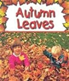 Autumn Leaves (Preparing for Winter) by Gail…