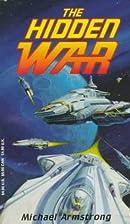 The Hidden War by Michael Armstrong