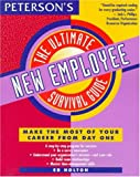 Holton, Ed: Peterson&#39;s the Ultimate New Employee Survival Guide