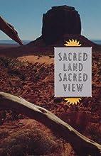 Sacred Land, Sacred View: Navajo Perceptions…