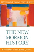 The New Mormon History: Revisionist Essays…
