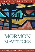 Mormon Mavericks: Essays on Dissenters by…