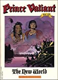 Foster, Harold: Prince Valiant, Vol. 12: The New World