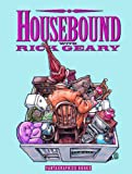 Geary, Rick: Housebound With Rick Geary