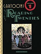 Cartoons of the Roaring Twenties by Robert…