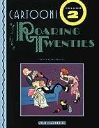 Cartoons of the Roaring Twenties Vol. 2 by…