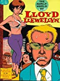 Clowes, Daniel: The manly world of Lloyd Llewellyn: A golden treasury of his complete works