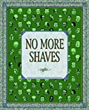 Greenberger, David: No More Shaves