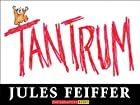Tantrum by Jules Feiffer