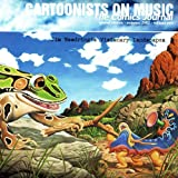 Gary Groth: The Comics Journal, Special Edition, Summer 2002, Vol. 2: Cartoonists on Music- Jim Woodring's Visionary Landscapes