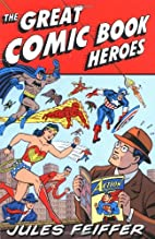 The Great Comic Book of Heroes by Jules…