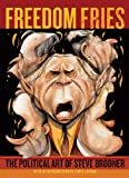 Brodner, Steve: Freedom Fries: The Political Art of Steve Brodner