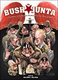 Groth, Gary: The Bush Junta: 25 Cartoonists on the Mayberry Machiavelli and the Abuse of Power