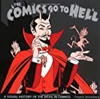 The Comics Go to Hell: A Visual History of…