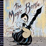 Garcia, Camille Rose: The Magic Bottle