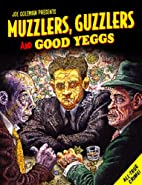 Muzzlers, Guzzlers, and Good Yeggs by Joe…
