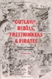 Levin, Bob: Outlaws, Rebels, Freethinkers & Pirates