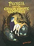 Sala, Richard: Peculia And The Groon Grove Vampires: Paperback