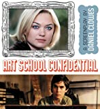 Clowes, Daniel: Art School Confidential: A Screenplay