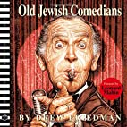 Old Jewish Comedians: A BLAB! Storybook by…