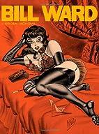 The Pin-Up Art of Bill Ward by Bill Ward