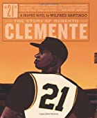 21: The Story of Roberto Clemente by Wilfred&hellip;