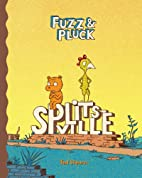 Fuzz and Pluck: Splitsville by Ted Stearn