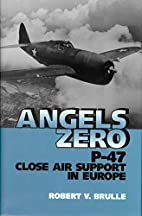 Angels Zero: P-47 Close Air Support in…