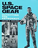 Kozloski, Lillian D.: U.S. Space Gear: Outfitting the Astronaut