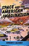 McCurdy, Howard E.: Space and the American Imagination