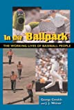 Gmelch, George: In the Ballpark: The Working Lives of Baseball People