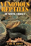 Ernst, Carl H.: Venomous Reptiles of North America