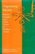 Negotiating Identity: Rhetoric, Metaphor,…