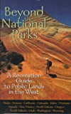Tisdale, Mary E.: Beyond the National Parks: A Recreation Guide to Public Lands in the West