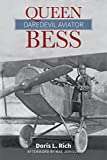 Doris L. Rich: Queen Bess: Daredevil Aviator